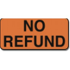 "STICKER ""No Refund""  2"" x 4 1/2"""